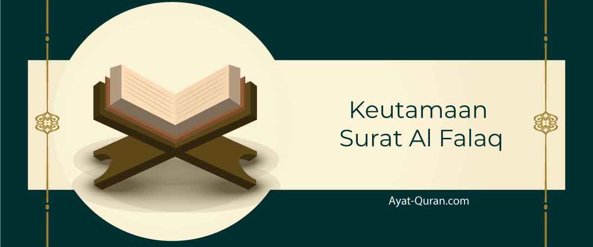 7 Fadzilah dan Keutamaan Surat Al Falaq bagi Pembacanya