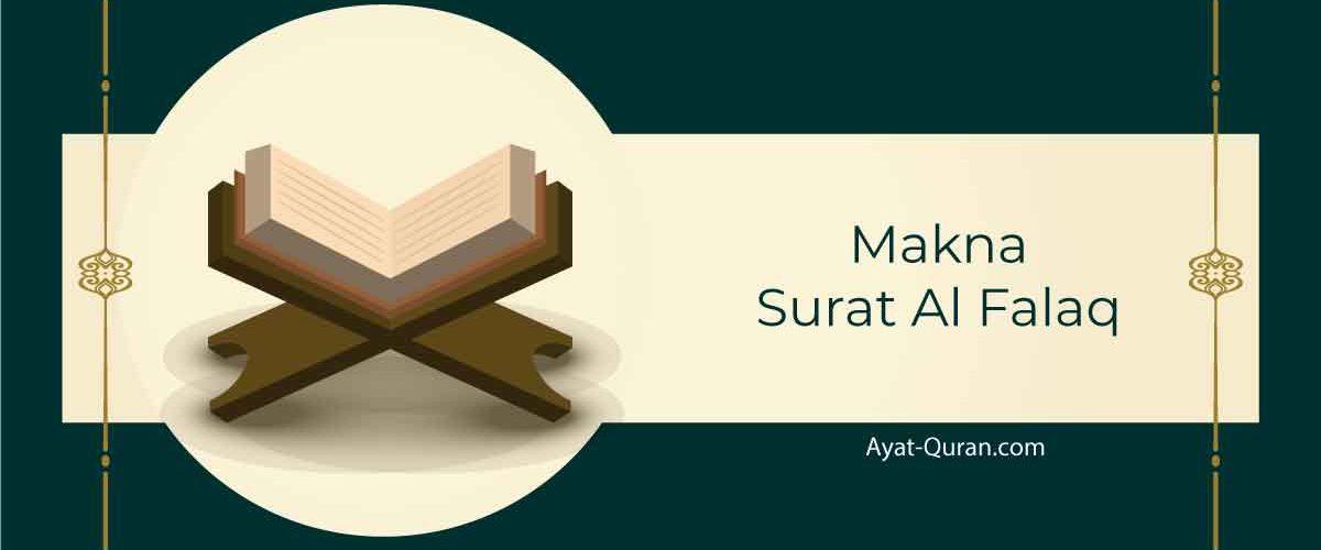 Kandungan Surat Al Falaq beserta Makna dan Sebab Turunnya Surah ini